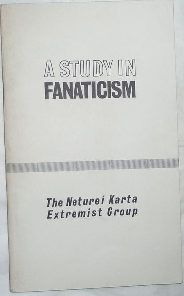 A Study in Fanaticism: The Neturei Karta Extremist Group