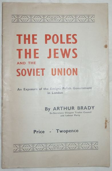 The Poles, the Jews and the Soviet Union: An exposure of the Emigré Polish Government in London
