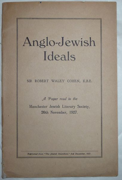 Anglo-Jewish Ideals - A Paper read to the Manchester Jewish Literary Society, 20th November, 1927.
