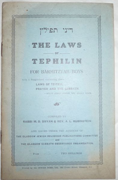 The Laws of Tephilin for Barmitzvah Boys with a supplement containing the Laws of Tzitzis, Prayer and the Sabbath - which every Jewish boy should know.